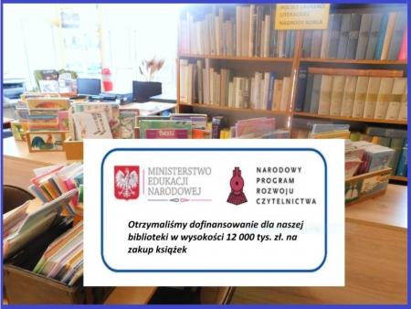Sukces bibliotecznego wniosku  o dofinansowanie ,,Narodowego Programu Rozwoju Czytelnictwa'' w naszej szkole