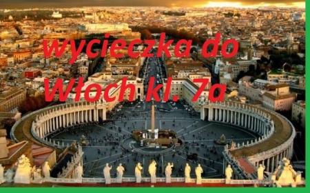 Wyprawa ,,majówkowa'' do Włoch - klasy VII  ,,b'' i VII ,,a''