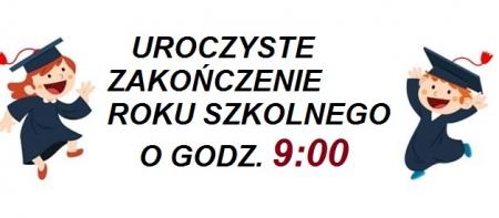 Zakończenie roku szkolnego 2017/2018 o godz. 9:00