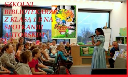 Ze szkolnymi  bibliotekarzami na spotkaniu autorskim -  klasa I B