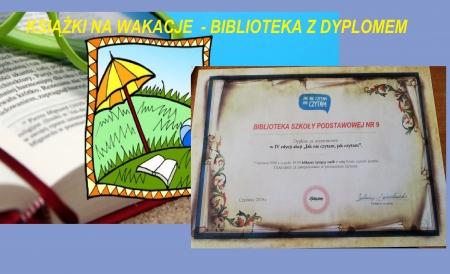 Wakacyjna akcja do czytelników biblioteki ,,dziewiątki'' / Biblioteka z