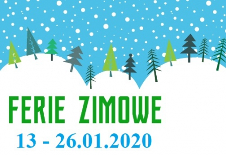 Ferie zimowe 13 - 26 stycznia 2020