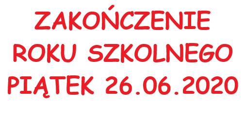 Zakończenie roku szkolnego piątek 26.06.2020