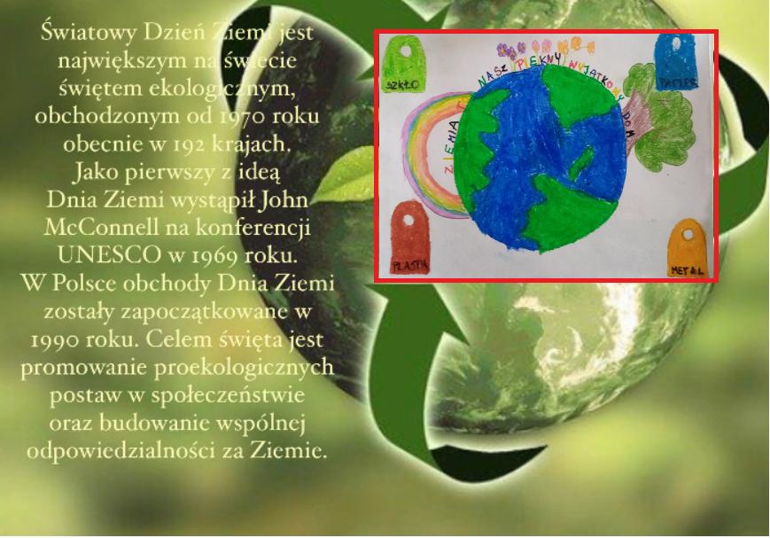 Dzisiaj obchodzimy Światowy Dzień Ziemi. Prace uczniów kl. I b
